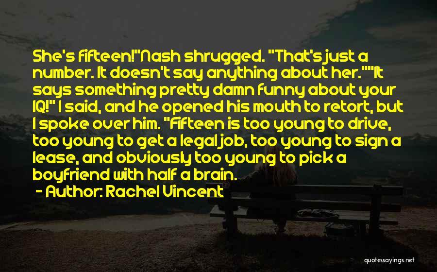 About Your Boyfriend Quotes By Rachel Vincent