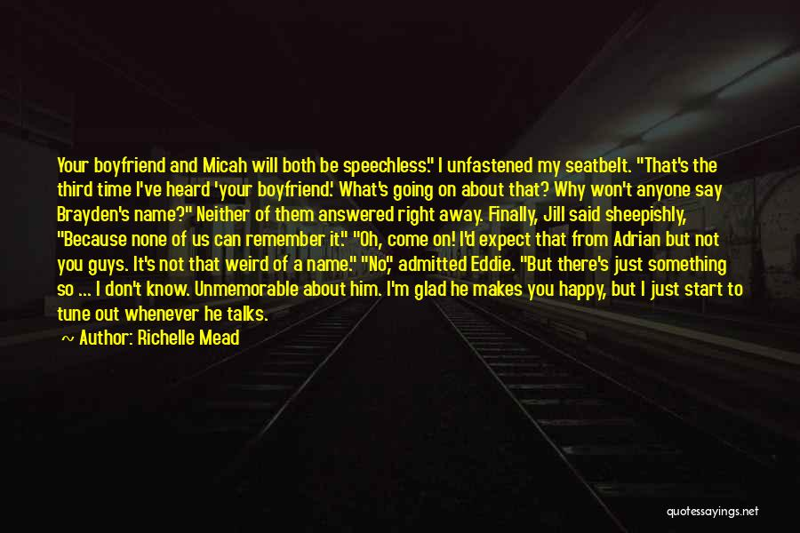 About Your Boyfriend Quotes By Richelle Mead