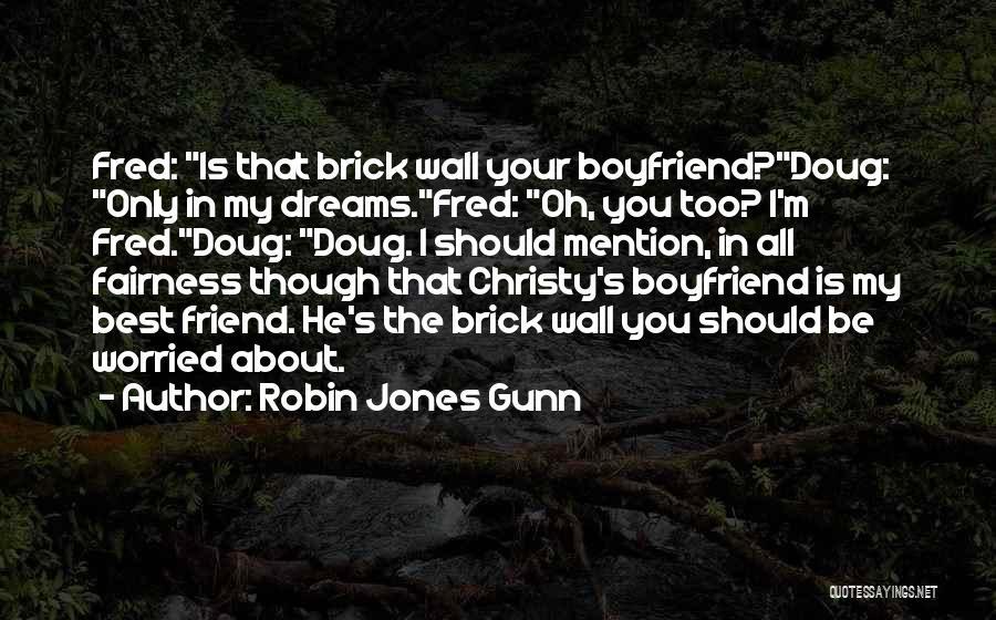 About Your Boyfriend Quotes By Robin Jones Gunn