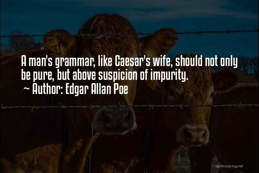 Above Suspicion Quotes By Edgar Allan Poe