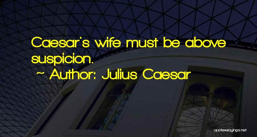 Above Suspicion Quotes By Julius Caesar