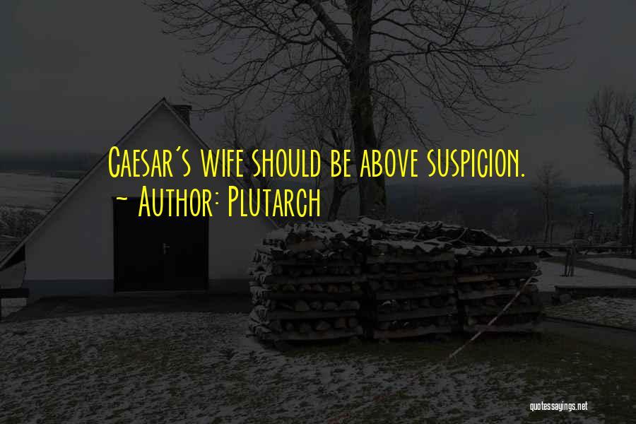 Above Suspicion Quotes By Plutarch