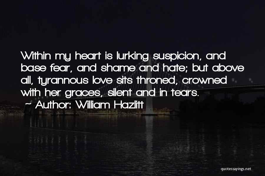 Above Suspicion Quotes By William Hazlitt