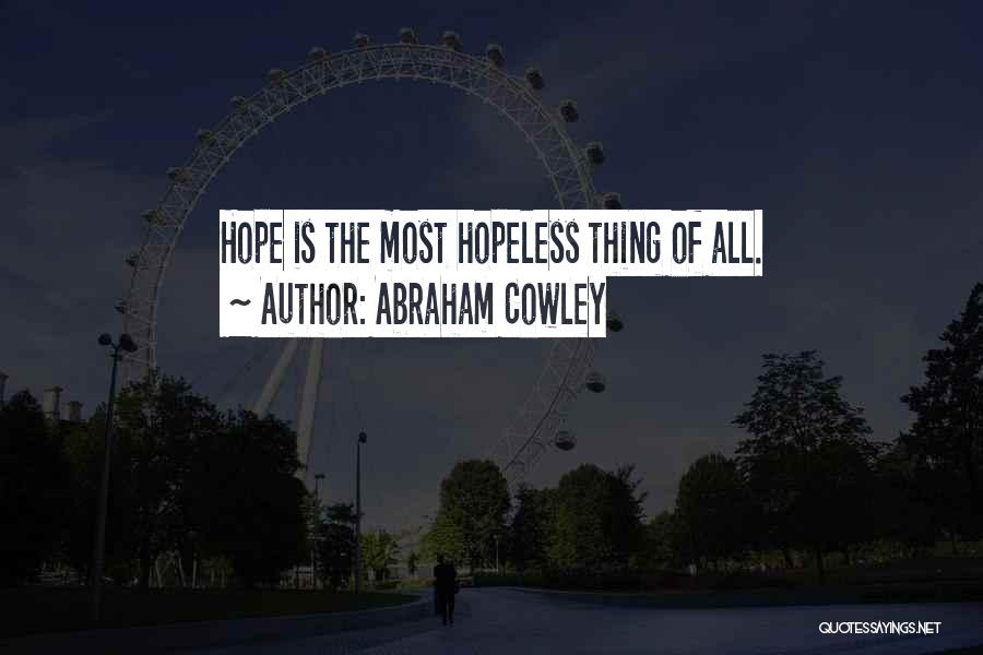 Abraham Cowley Quotes 1104943