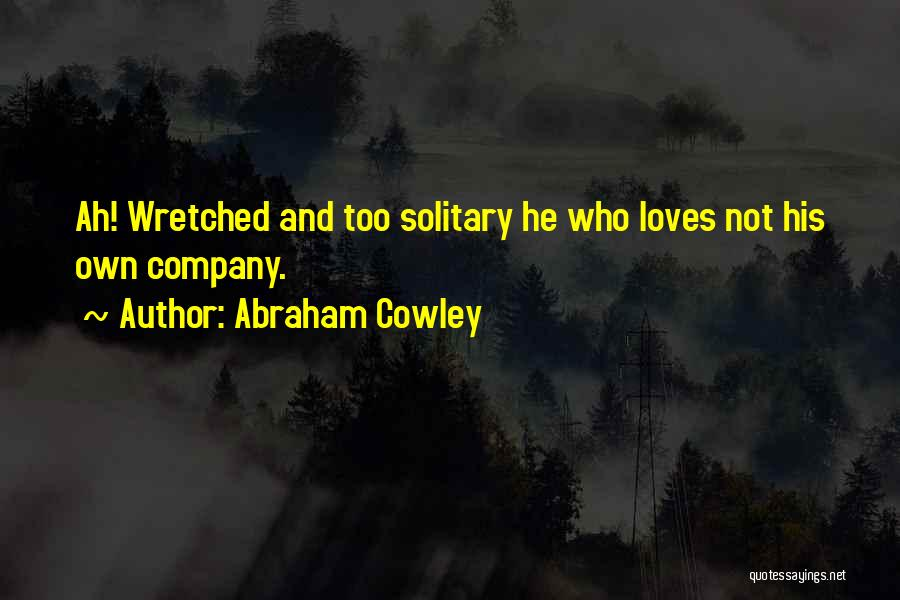 Abraham Cowley Quotes 1117796