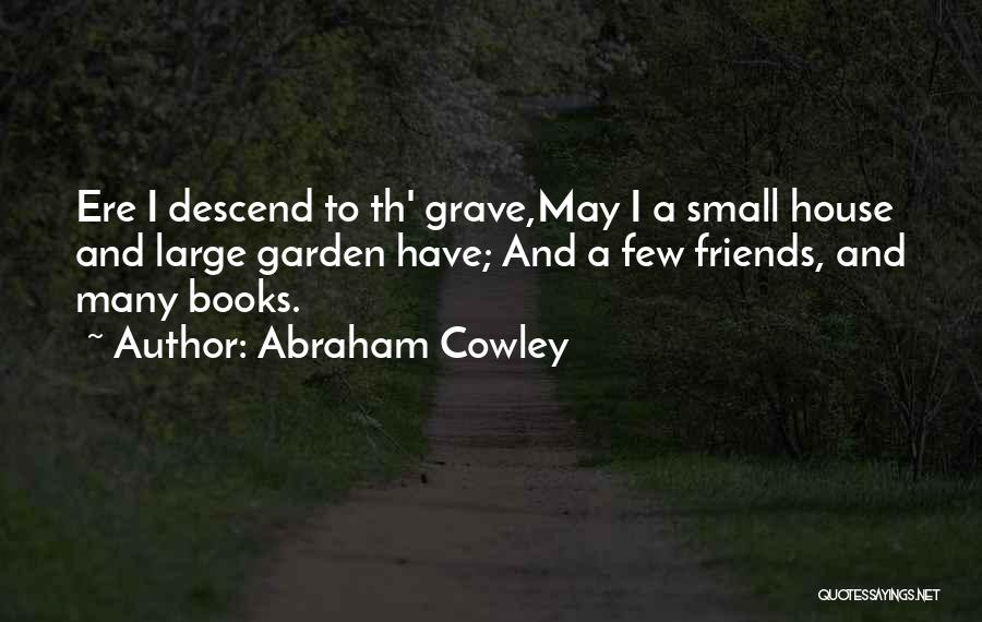 Abraham Cowley Quotes 1165457
