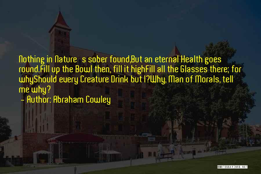 Abraham Cowley Quotes 1367634