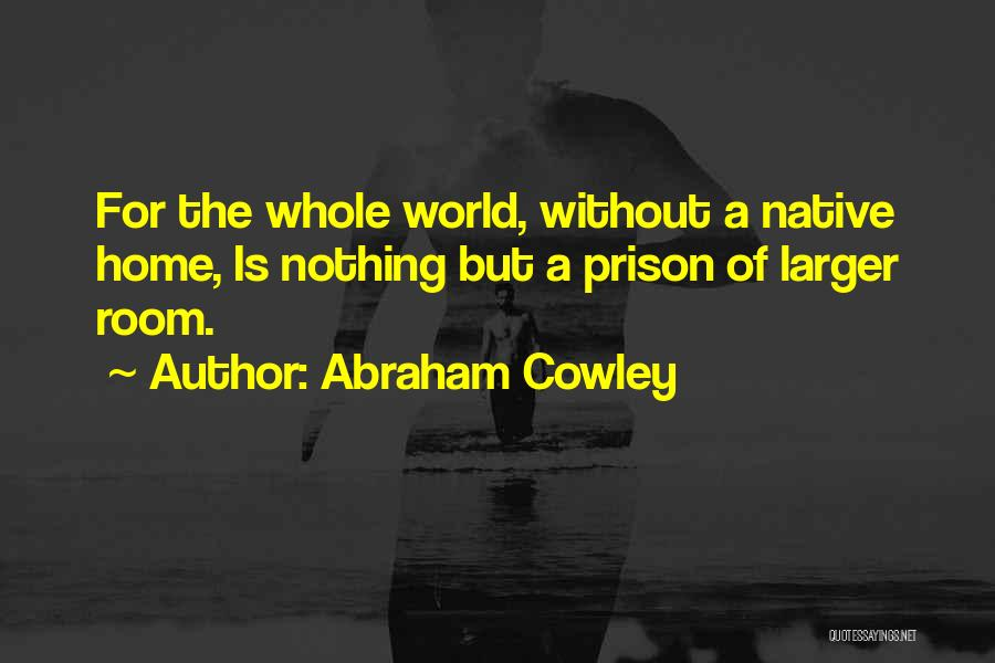 Abraham Cowley Quotes 1464592