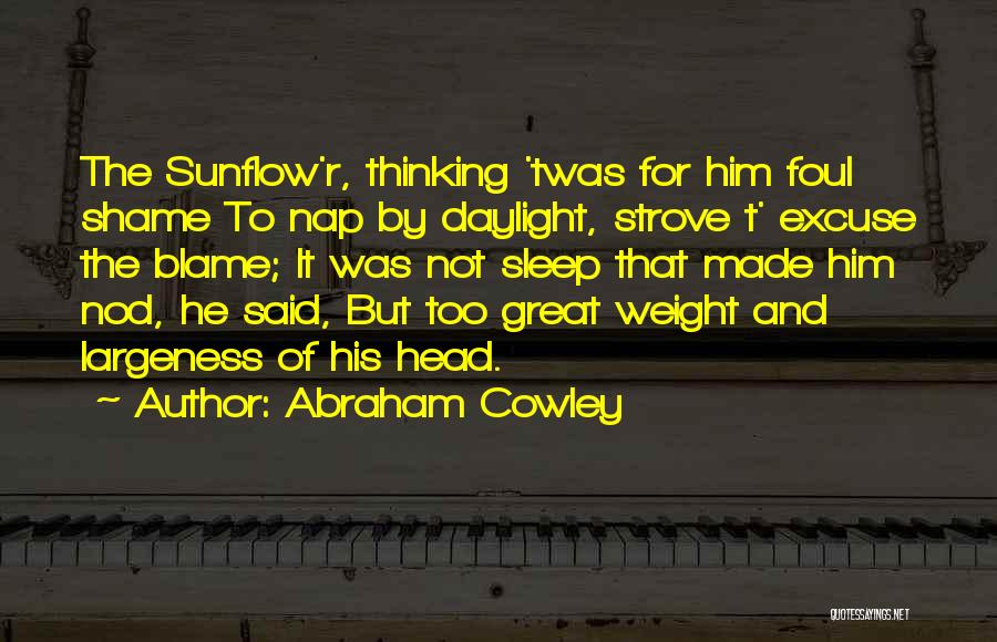 Abraham Cowley Quotes 1593152