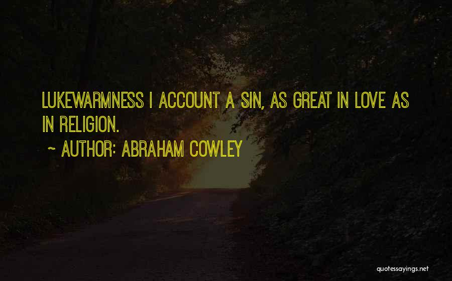 Abraham Cowley Quotes 1606800