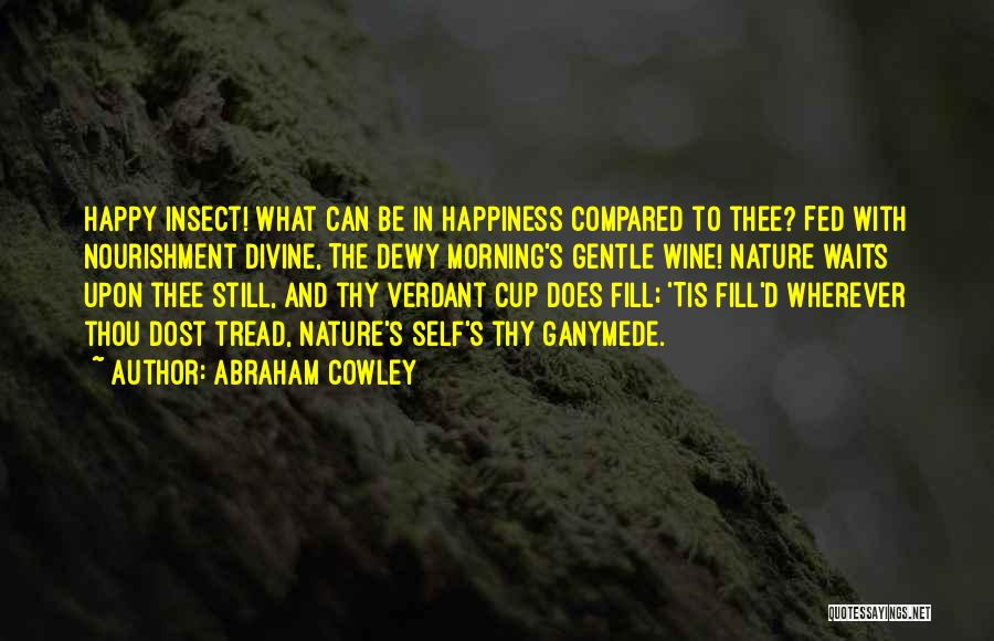 Abraham Cowley Quotes 1638720