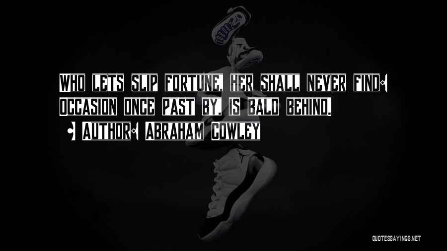 Abraham Cowley Quotes 1679035