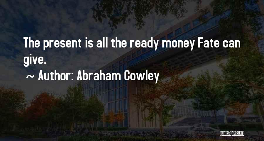 Abraham Cowley Quotes 1729749