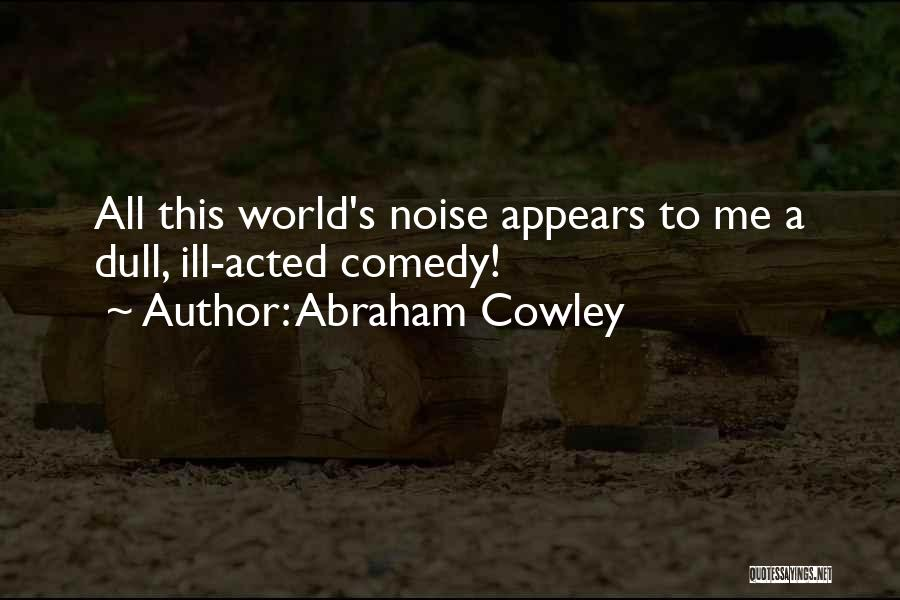 Abraham Cowley Quotes 1742707