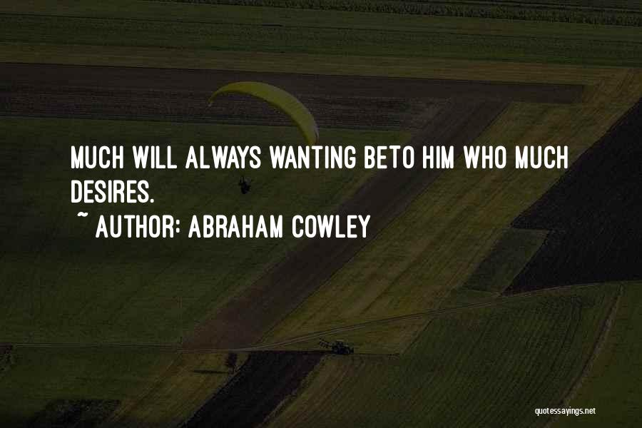 Abraham Cowley Quotes 1770113