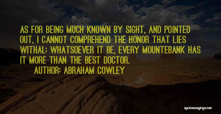 Abraham Cowley Quotes 1829896