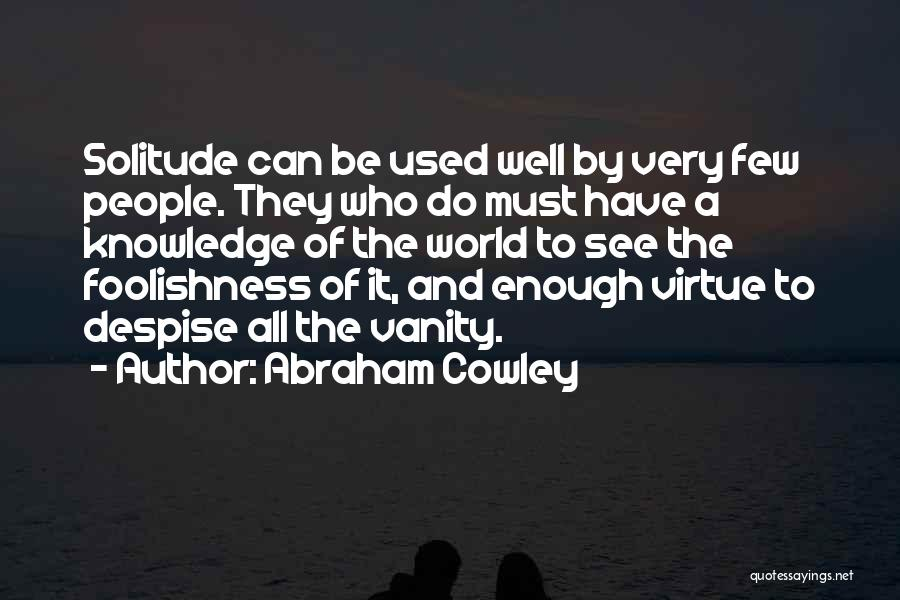 Abraham Cowley Quotes 1915805