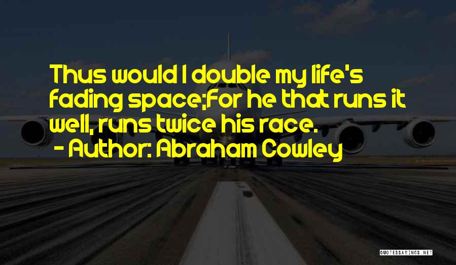 Abraham Cowley Quotes 2056654