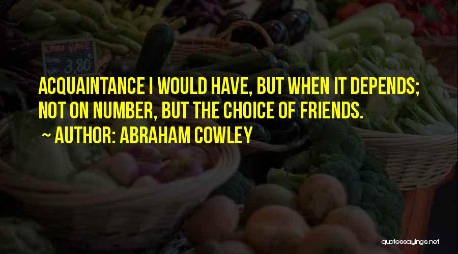 Abraham Cowley Quotes 2176542