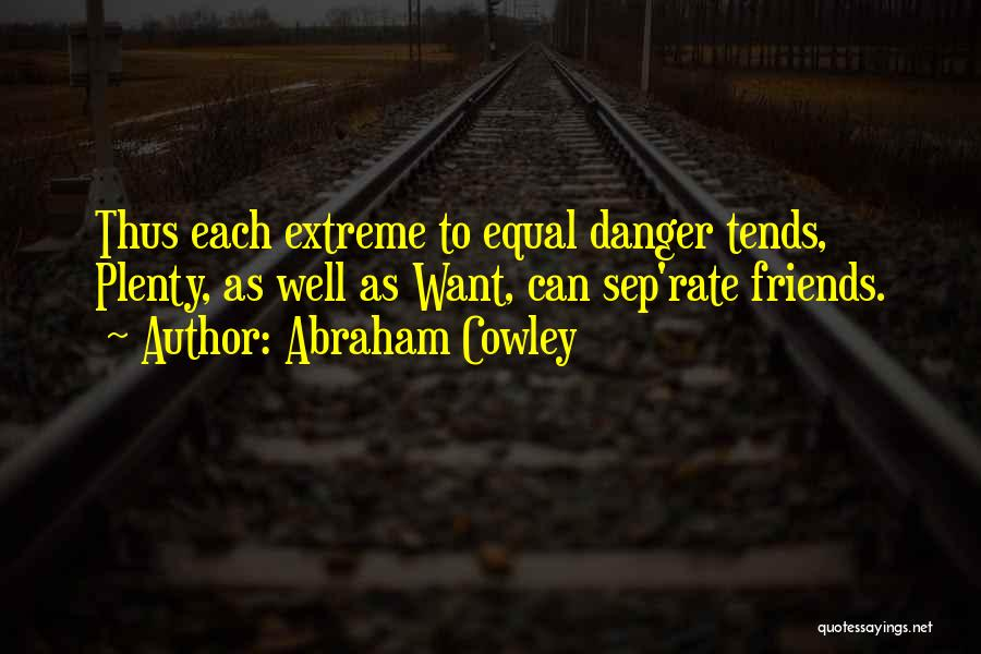 Abraham Cowley Quotes 221982