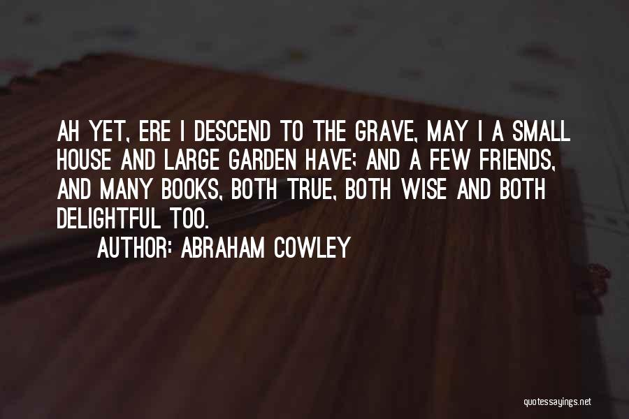 Abraham Cowley Quotes 375909