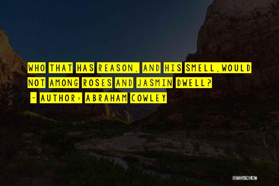 Abraham Cowley Quotes 421872