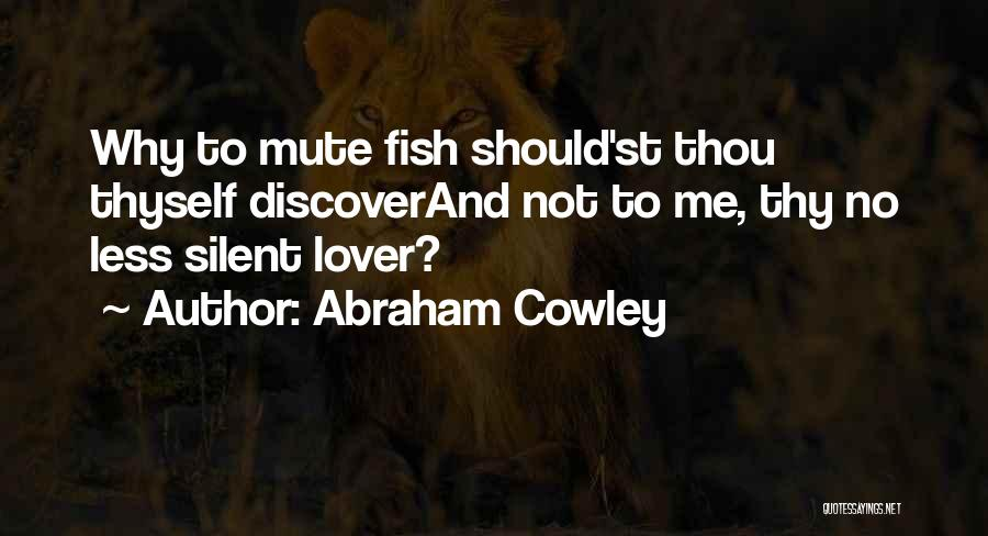 Abraham Cowley Quotes 433285