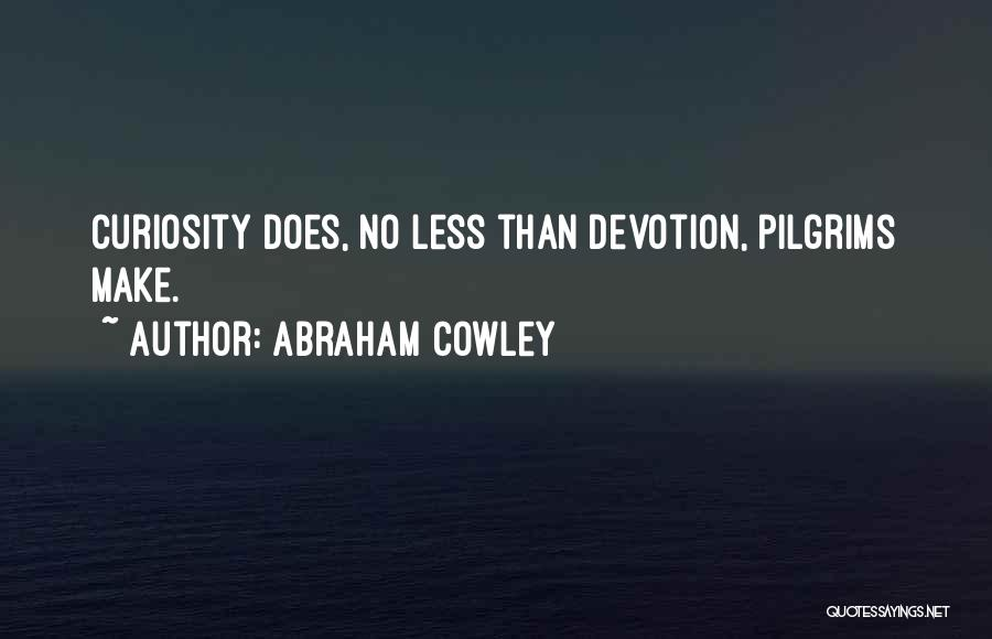 Abraham Cowley Quotes 467711