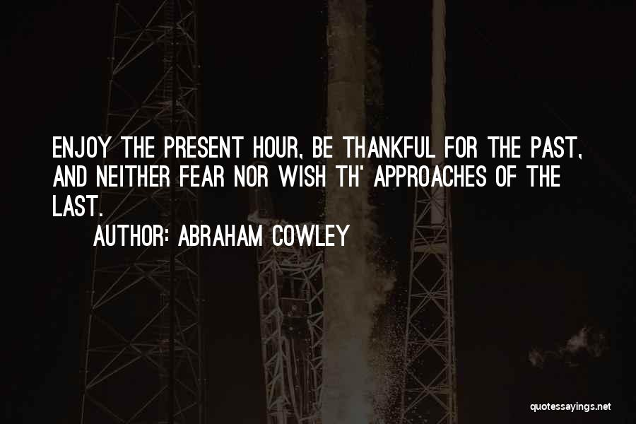 Abraham Cowley Quotes 524103