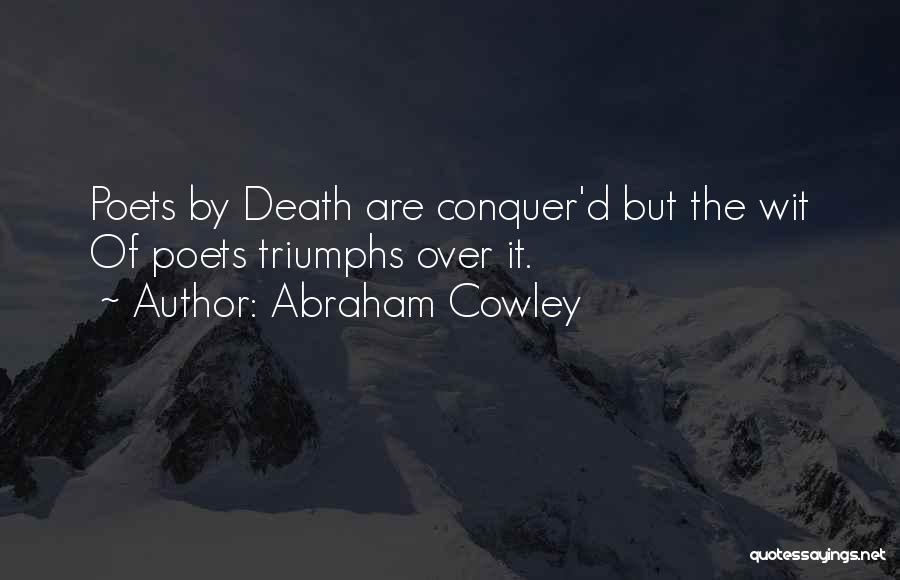 Abraham Cowley Quotes 534387