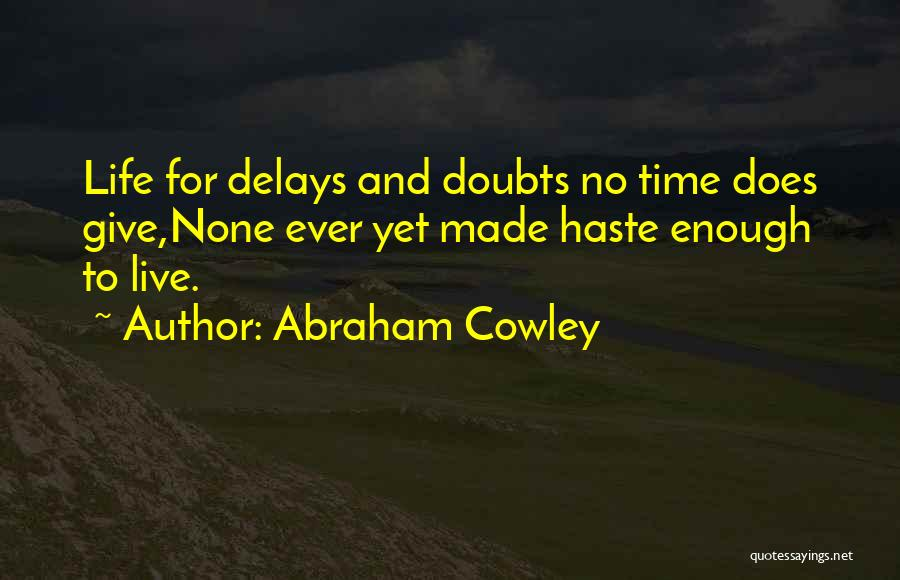 Abraham Cowley Quotes 557660