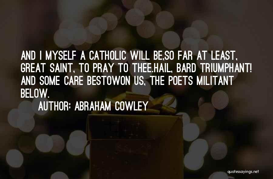 Abraham Cowley Quotes 677173