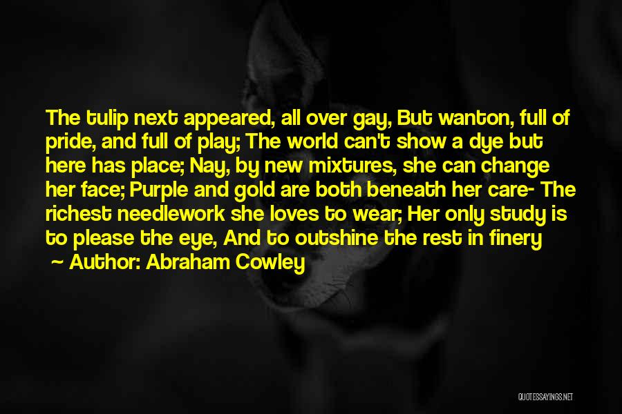 Abraham Cowley Quotes 680270