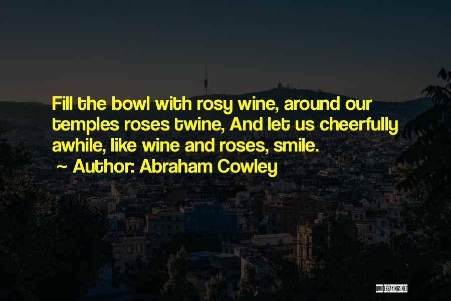 Abraham Cowley Quotes 714080