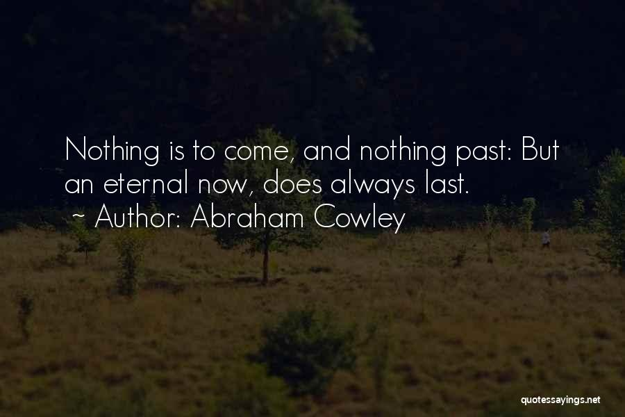 Abraham Cowley Quotes 769051