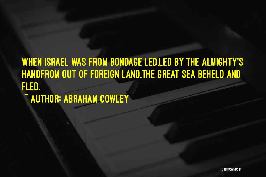 Abraham Cowley Quotes 773866