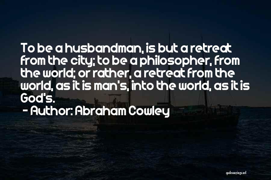 Abraham Cowley Quotes 899321