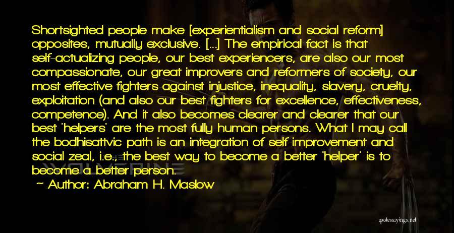 Abraham H. Maslow Quotes 1047175