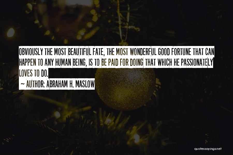 Abraham H. Maslow Quotes 1107652