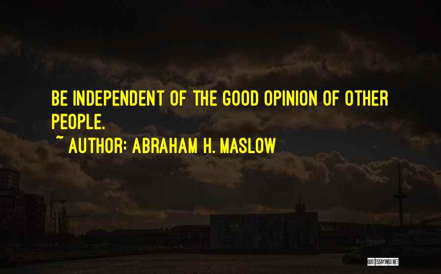 Abraham H. Maslow Quotes 1293387