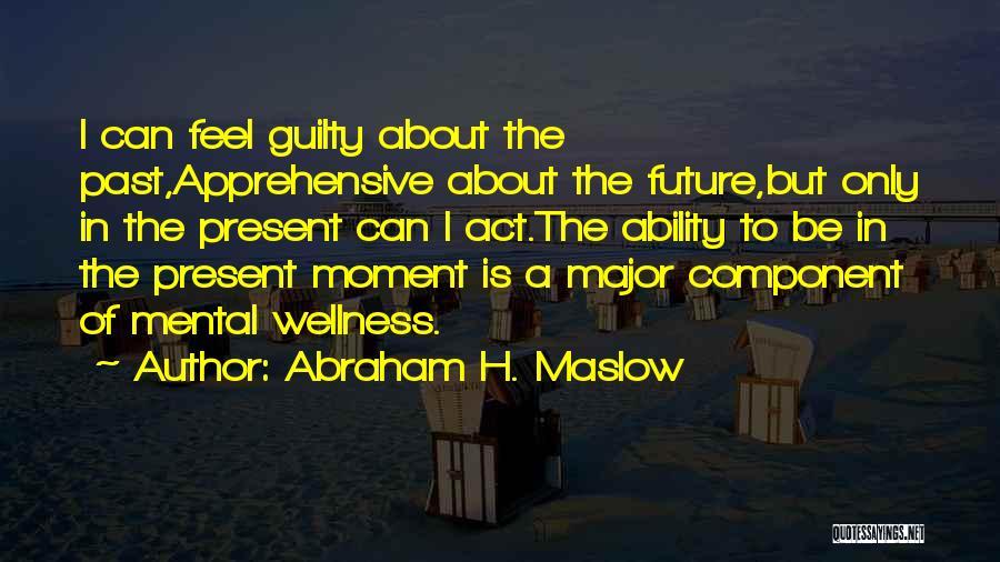 Abraham H. Maslow Quotes 1333539