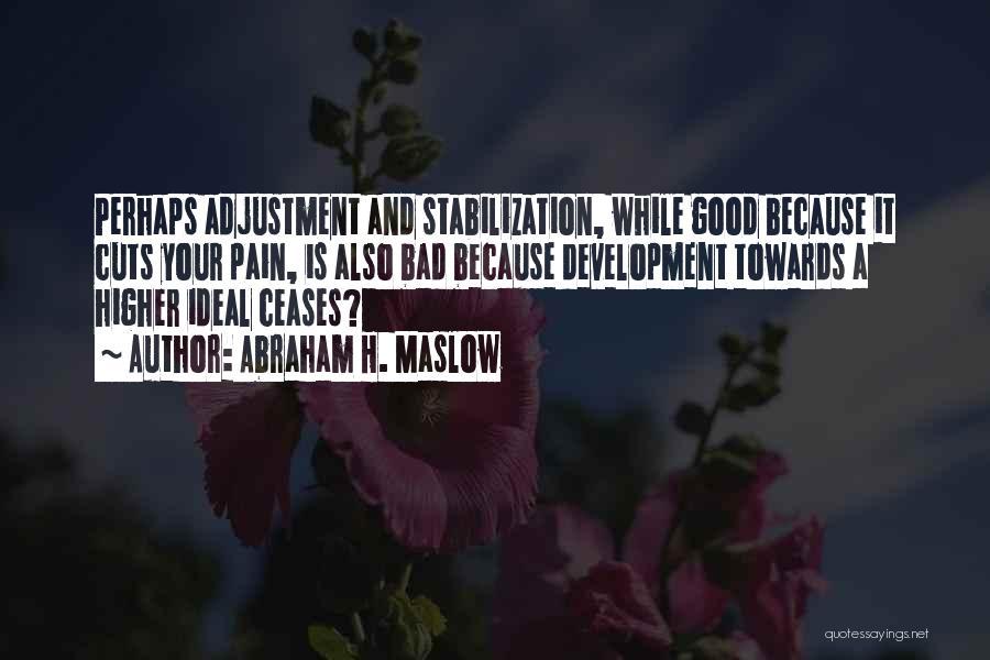 Abraham H. Maslow Quotes 1484982