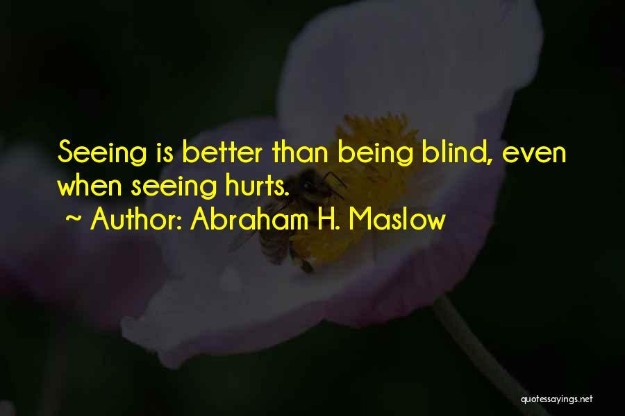 Abraham H. Maslow Quotes 1517167