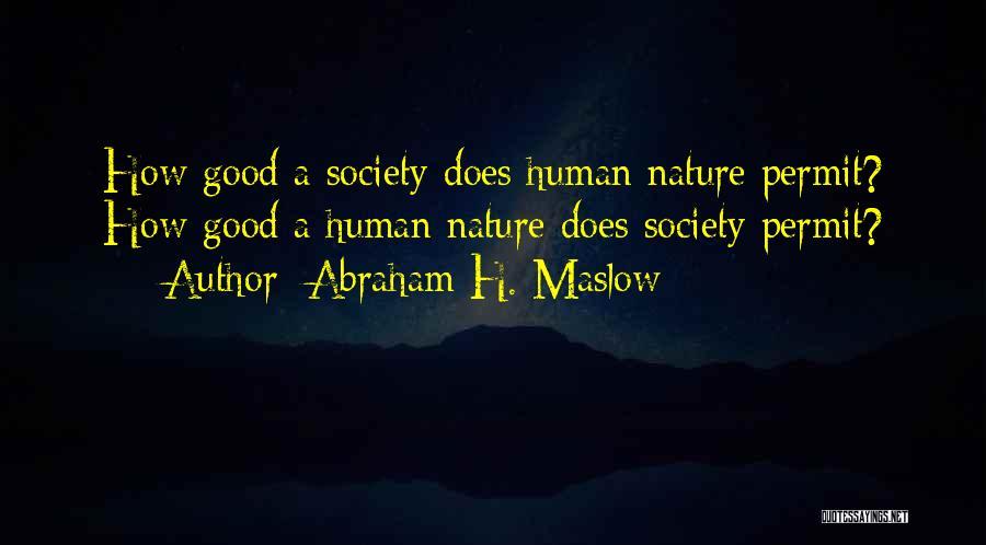 Abraham H. Maslow Quotes 1546075