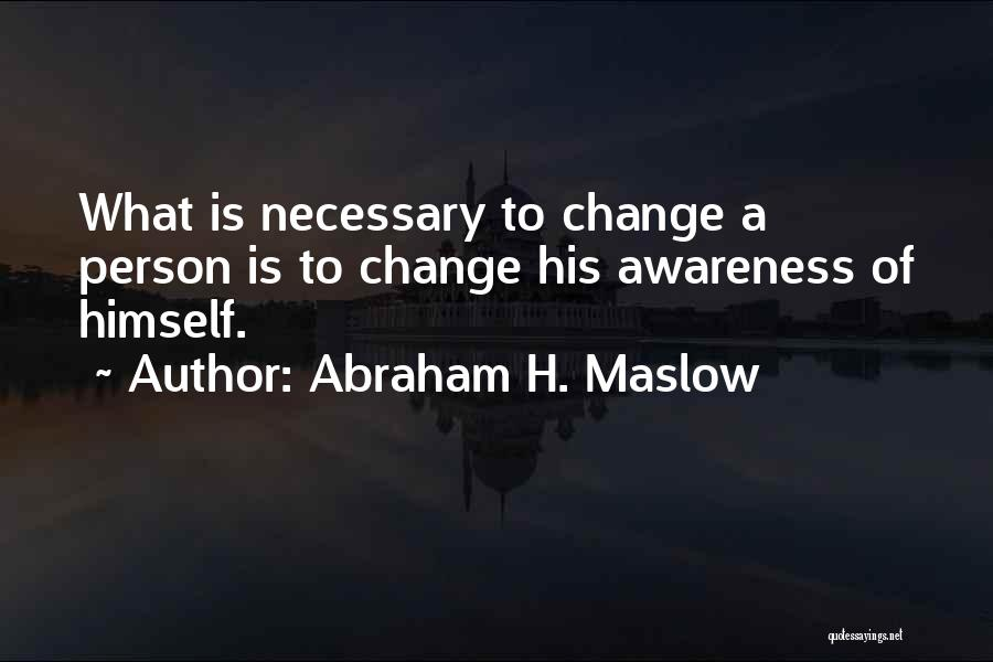 Abraham H. Maslow Quotes 1849900