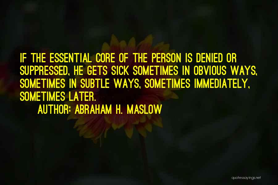 Abraham H. Maslow Quotes 2035755