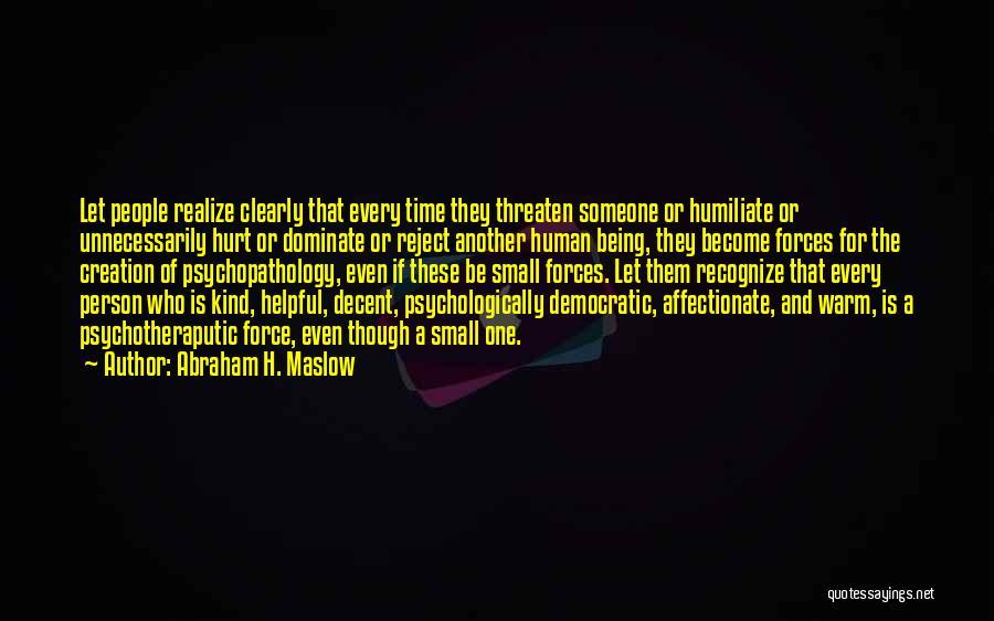 Abraham H. Maslow Quotes 271579