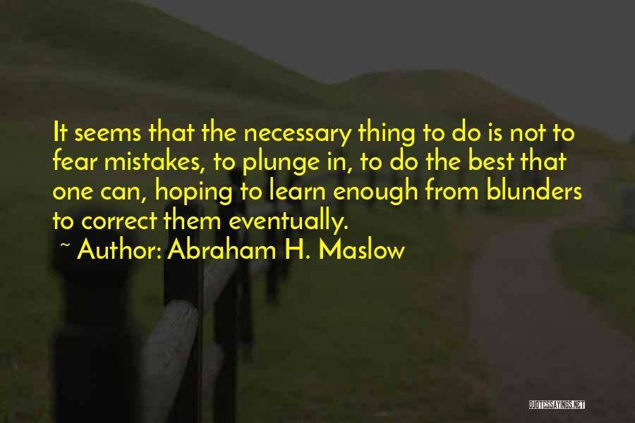 Abraham H. Maslow Quotes 410555