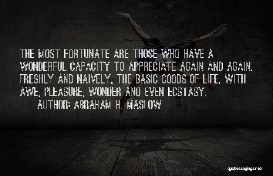 Abraham H. Maslow Quotes 573472