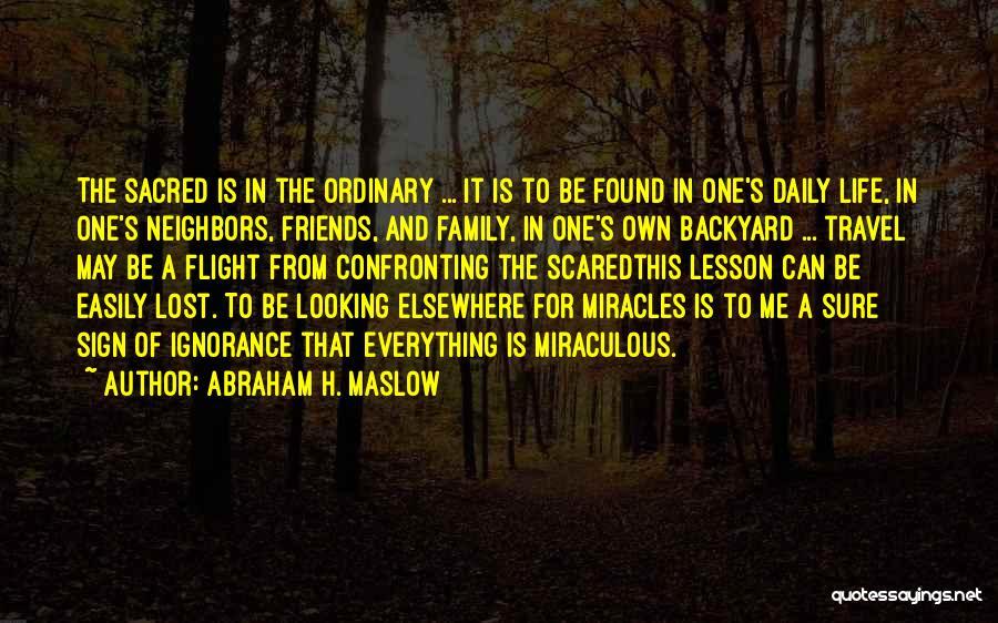 Abraham H. Maslow Quotes 832897